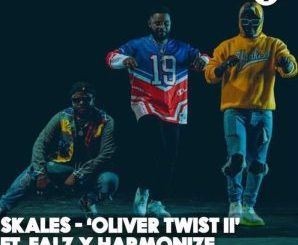 Skales – Oliver Twist II ft. Falz & Harmonize