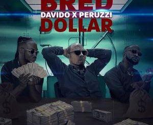 B-Red – Dollar Ft. Davido & Peruzzi