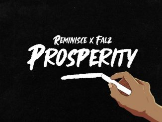 Reminisce ft. Falz – Prosperity