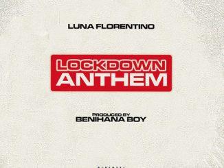 Luna Florentino – LockDown Anthem