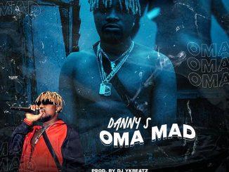 Danny S – Oma Mad (Prod. by YK Beatz)