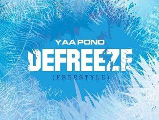 Yaa Pono – Defreeze (Freestyle)