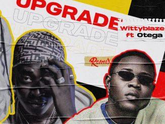 WittyBlaze Ft. Otega – Upgrade (Remix)