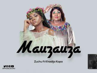 Zuchu – Mauzauza Ft. Khadija Kopa