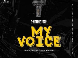 Strongman – My Voice (Prod. by Tubhani Muzik)