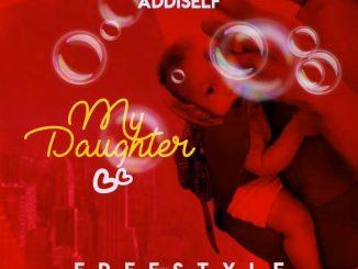 Addi Self – My Daughter (Freestyle)