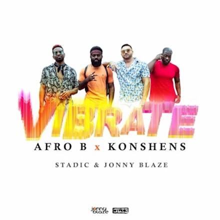Afro B Ft. Konshens – Vibrate mp3 download