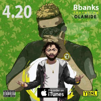 BBanks Ft. Olamide – 420 mp3 download