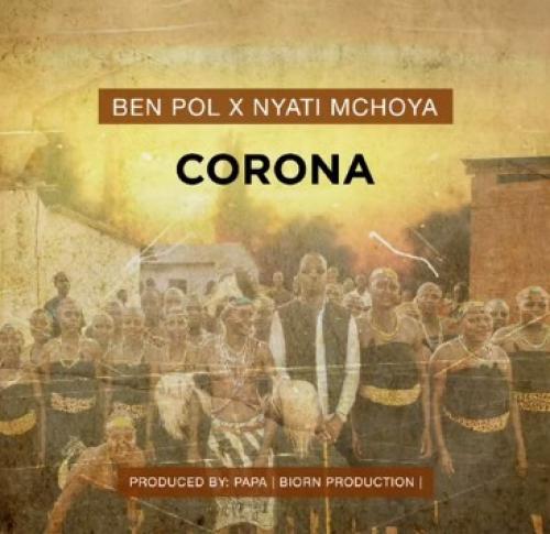 Ben Pol – Corona Ft. Nyati Mchoya mp3 download