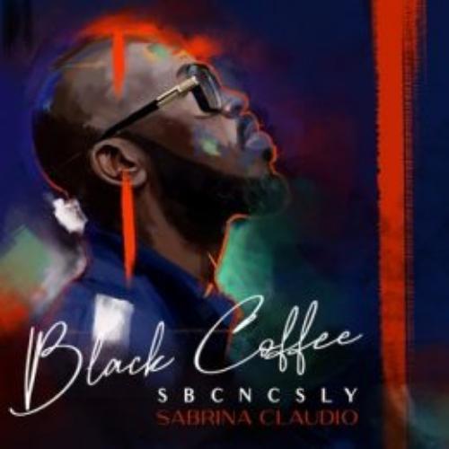 Black Coffee Ft. Sabrina Claudio – SBCNCSLY mp3 download