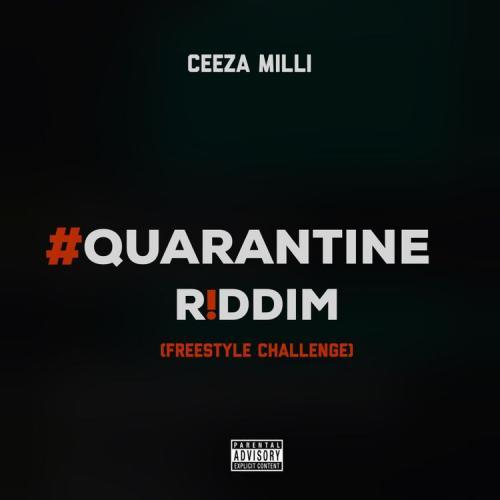 Ceeza Milli – Quarantine Riddim mp3 download