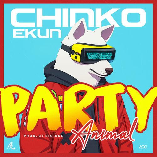 Chinko Ekun – Party Animal mp3 download