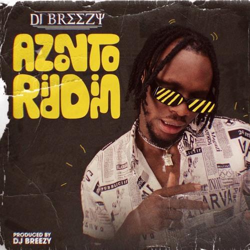 DJ Breezy – Azonto Riddim mp3 download