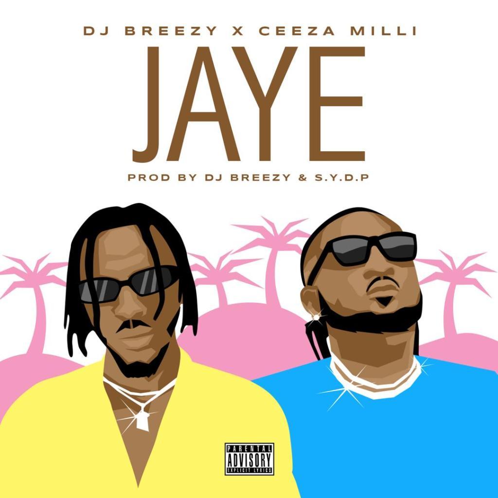 DJ Breezy – Jaye Ft. Ceeza Milli  mp3 download