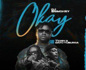 DJ Enimoney – Okay Ft. Terry G, Dapo Tuburna