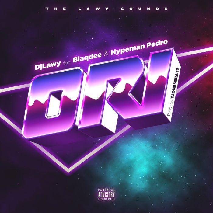 DJ Lawy – Ori Ft. Blaqdee, Hypeman Pedro mp3 download