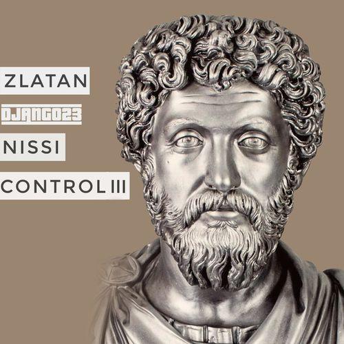 Django23 Ft. Zlatan, Nissi – Control III  mp3 download