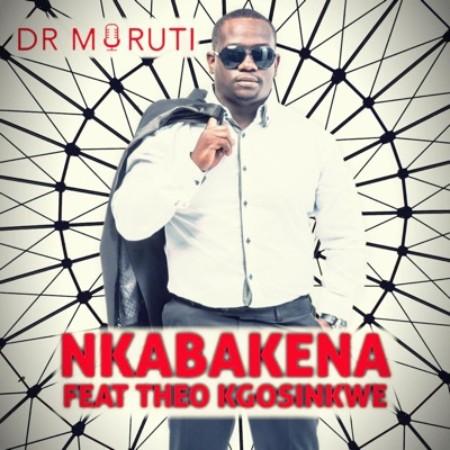 Dr Moruti – Nkabakena Ft. Theo Kgosinkwe mp3 download