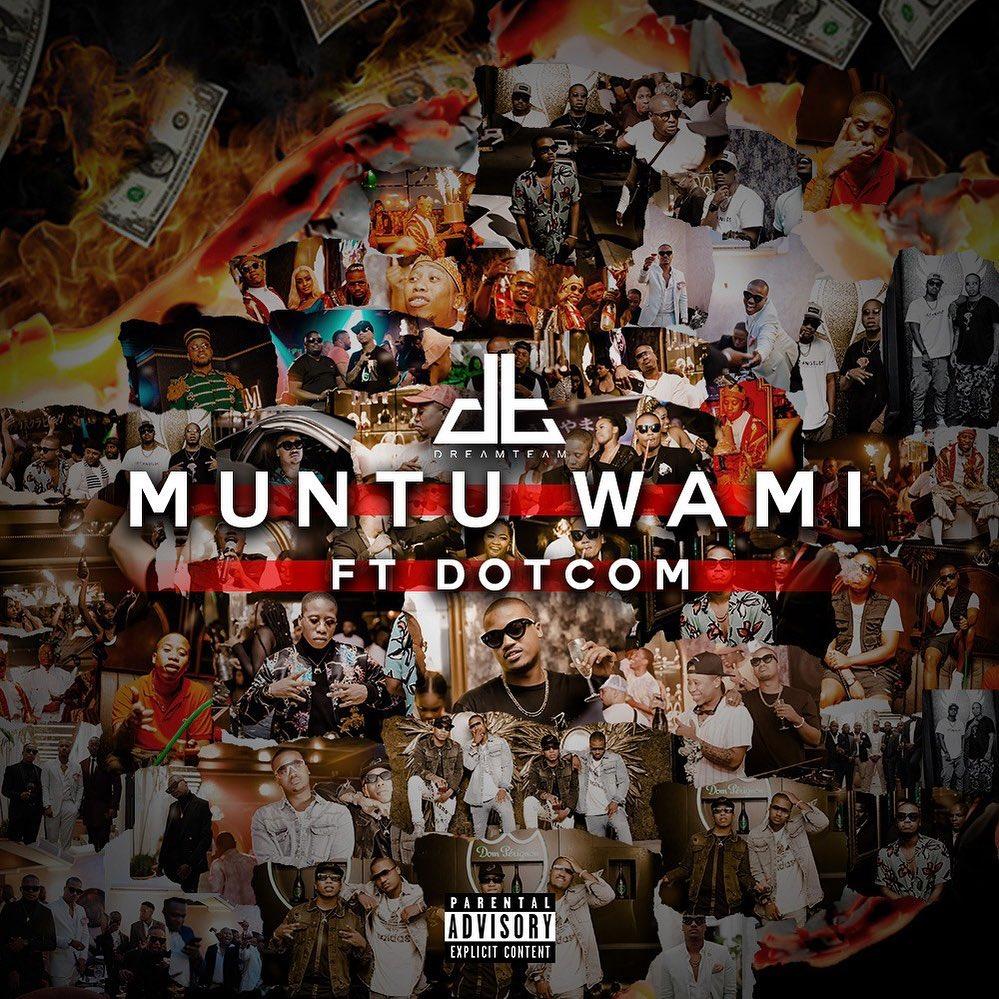 DreamTeam – Muntu Wami Ft. Dot Com mp3 download