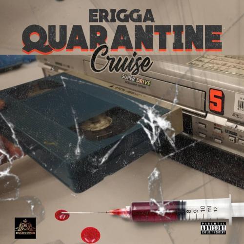 Erigga – Quarantine Cruise  mp3 download