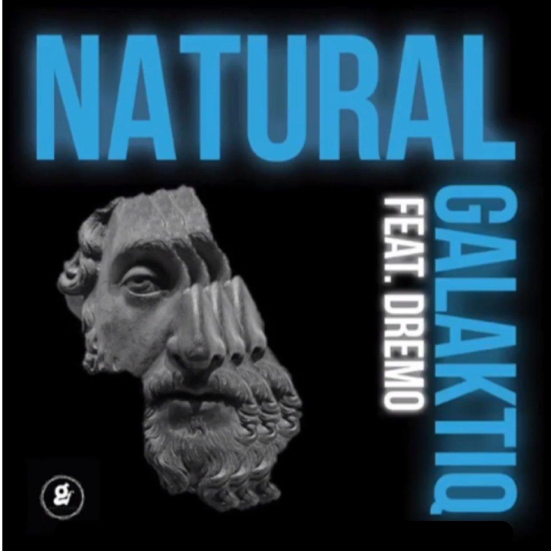 Galaktiq – Natural Ft. Dremo mp3 download