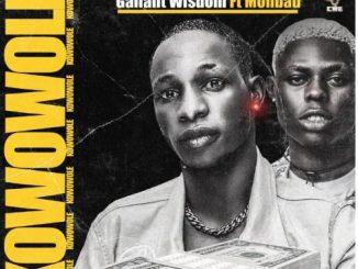 Gallant Wisdom – Kowowole Ft. Mohbad