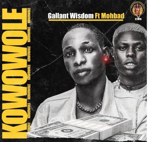 Gallant Wisdom – Kowowole Ft. Mohbad mp3 download