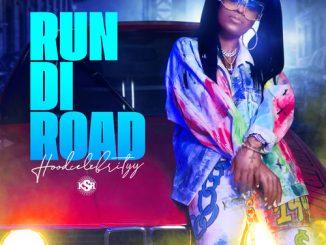 HoodCelebrityy – Run Di Road (Audio + Video)