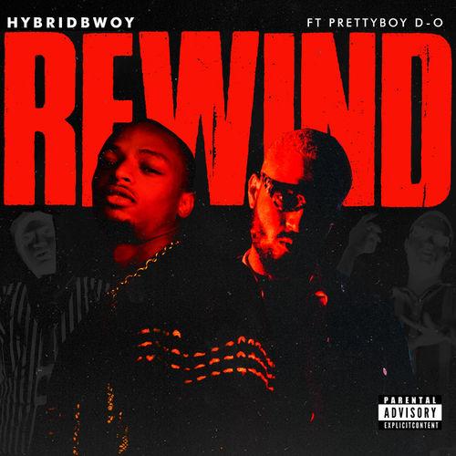 Hybridbwoy – Rewind Ft. PrettyboyDO mp3 download