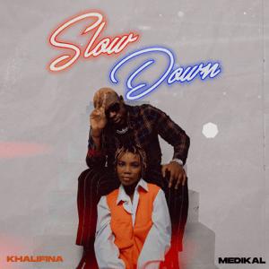 Khalifina – Slow Down Ft. Medikal mp3 download