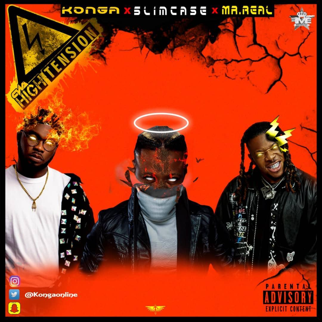 Konga x Slimcase x Mr Real – High Tension  mp3 download