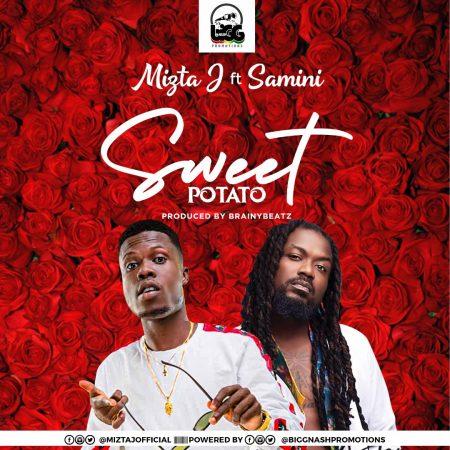 Mizta J – Sweet Potato Ft. Samini mp3 download