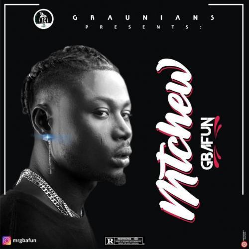 Mr Gbafun – Mtchew mp3 download