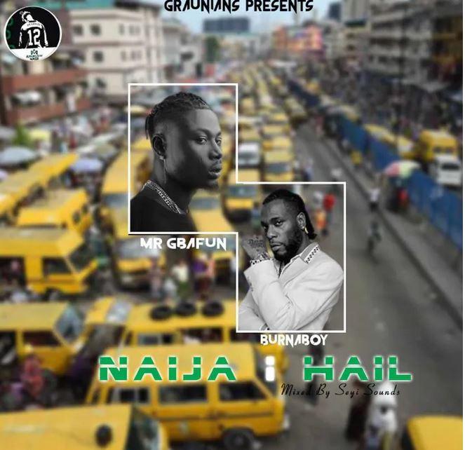 Mr Gbafun – Naija I Hail Ft. Burna Boy mp3 download