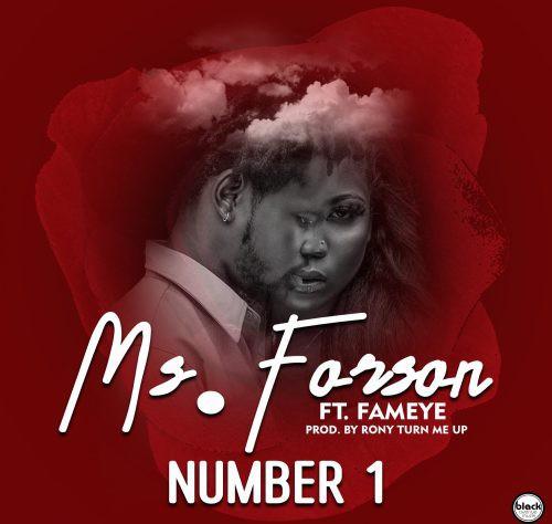 Ms Forson – Number 1 Ft. Fameye mp3 download