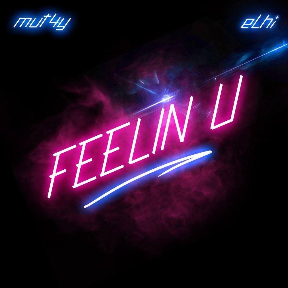 Mut4y & Elhi – Feelin U mp3 download