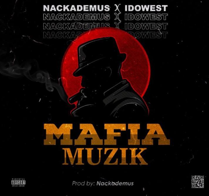 Nackademus – Mafia Muzik Ft. Idowest mp3 download