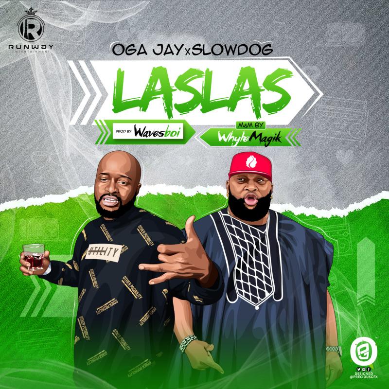 Oga Jay – Las Las Ft. SlowDog mp3 download