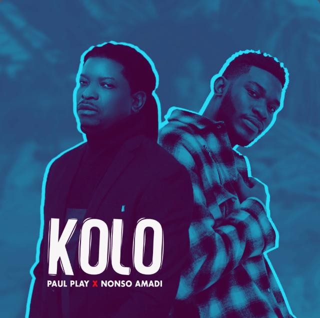 Paul Play – Kolo Ft. Nonso Amadi mp3 download