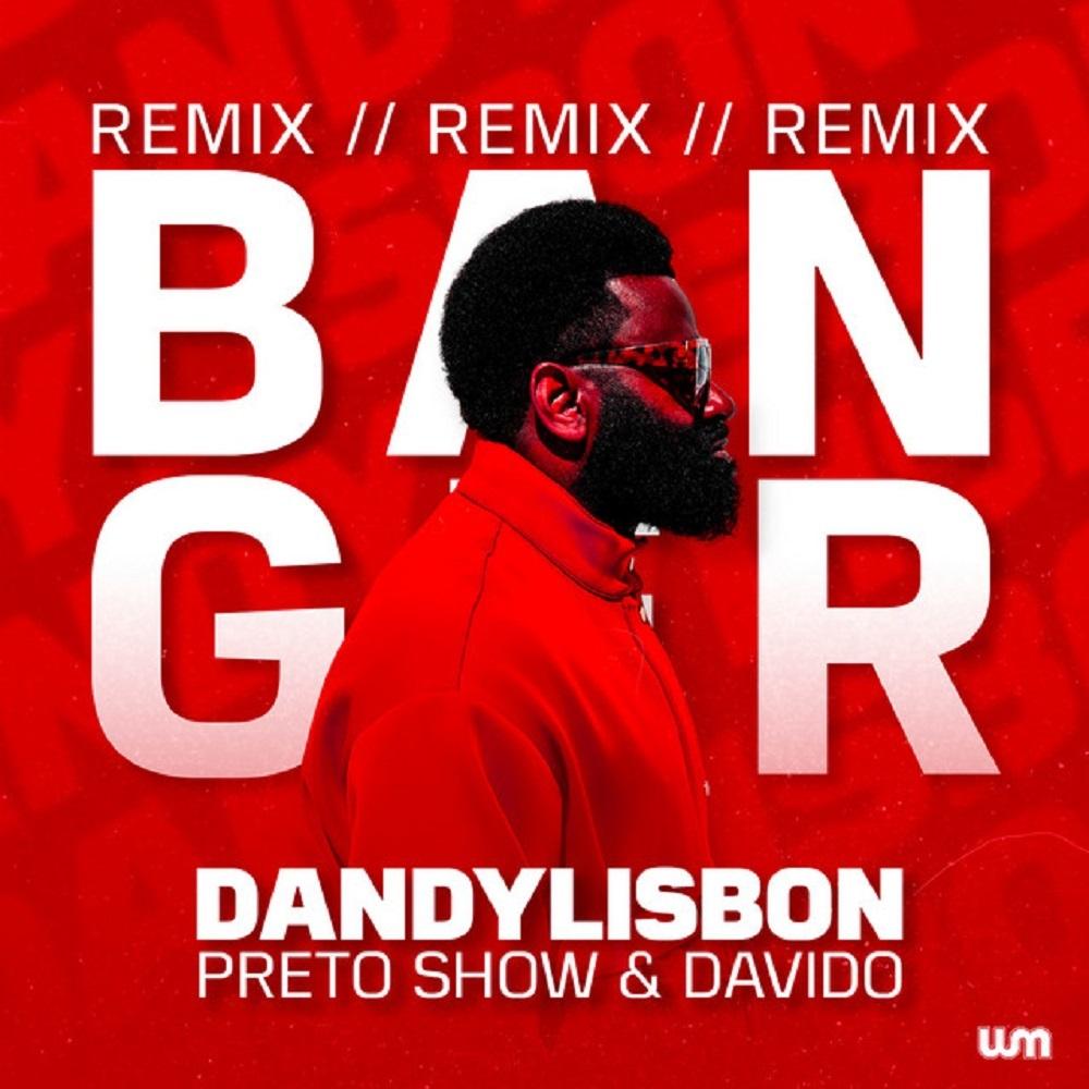 Preto Show – Banger (Remix) Ft. Davido & Dandy Lisbon mp3 download