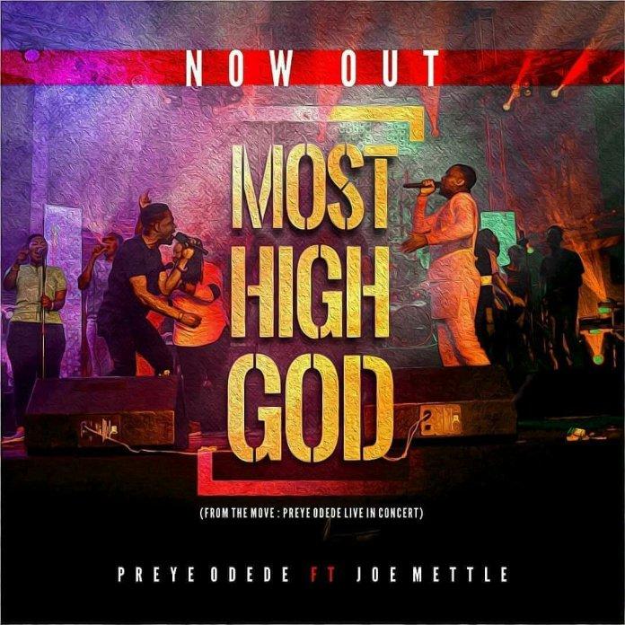 Preye Odede – Most High God Ft. Joe Mettle  mp3 download