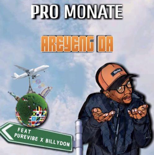 Pro Monate – Areyeng Da Ft. PureVibe, Billydon mp3 download