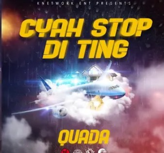 Quada – Cyah Stop Di Ting mp3 download