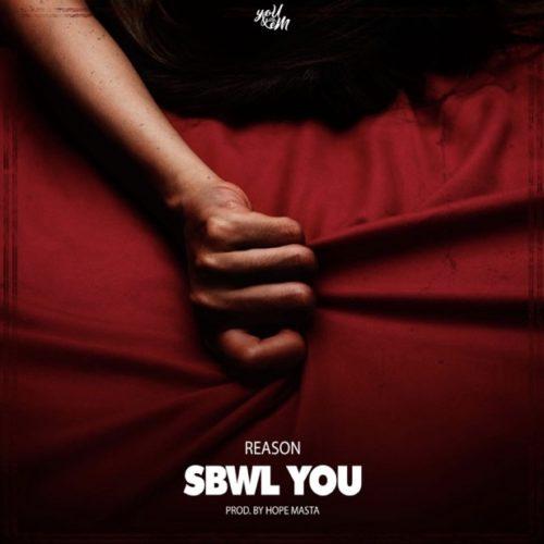 Reason – SBWL You mp3 download
