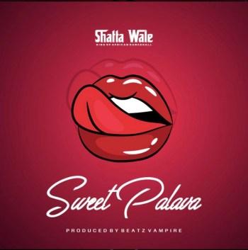 Shatta Wale – Sweet Palava  mp3 download