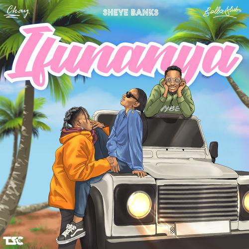 Sheye Banks – Ifunanya Ft. CKay, Bella Alubo mp3 download