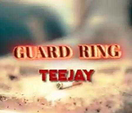 Teejay – Guard Ring  mp3 download