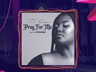 Titi Owusu – Pray For Me Ft. Moelogo