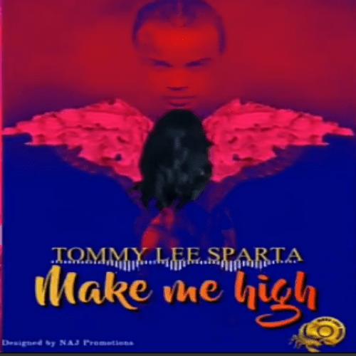Tommy Lee Sparta – Make Me High mp3 download