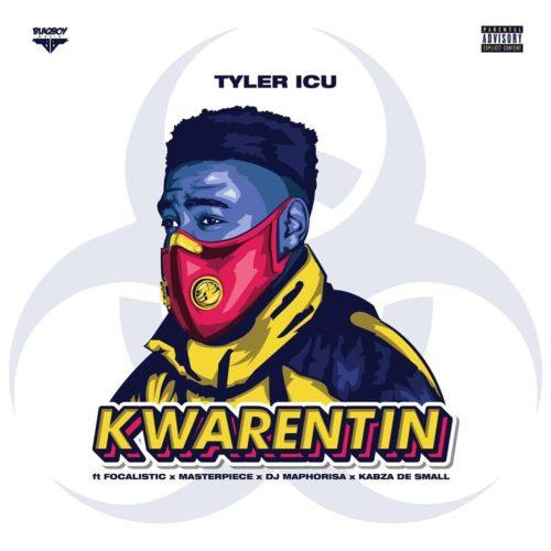 TylerICU – Kwarentin Ft. Focalistic, Masterpiece, DJ Maphorisa, Kabza De Small mp3 download